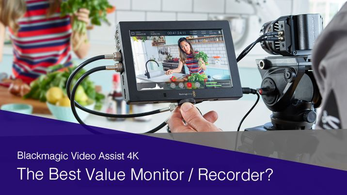 Is The Blackmagic Video Assist 4k Now The Best Value Monitor Recorder Wex Photo Video