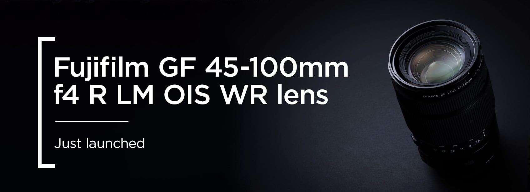 Fujifilm GF 45-100mm f4 R LM OIS WR Lens - Just launched