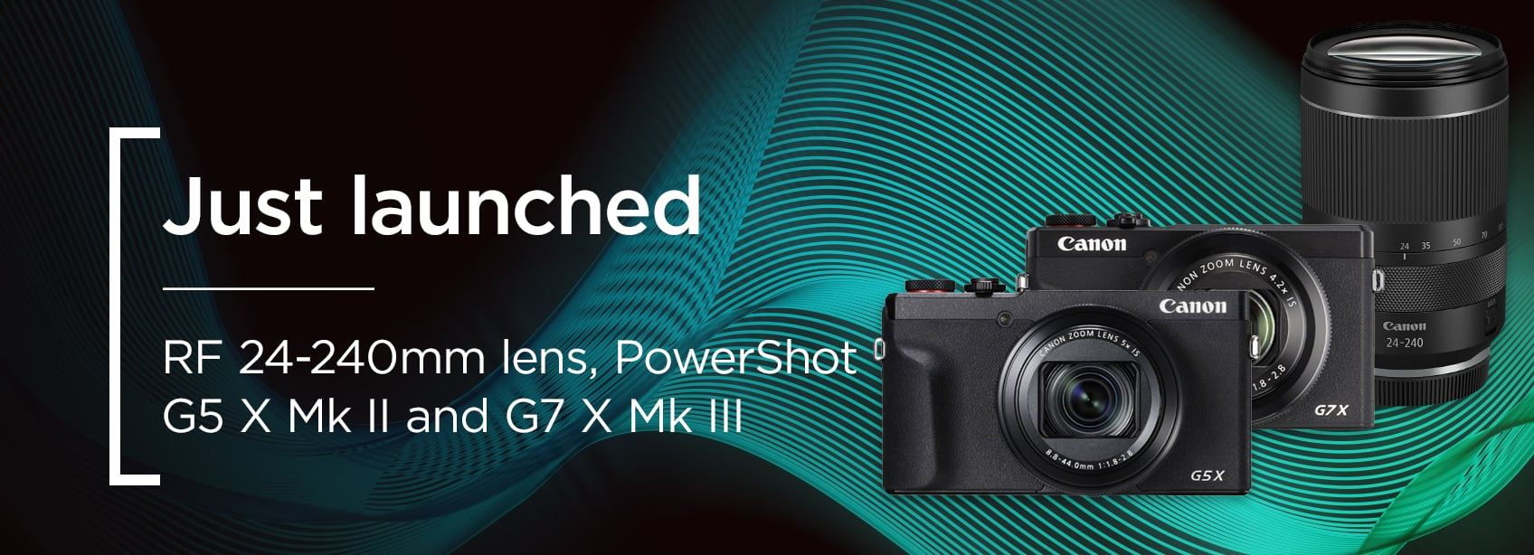 Just launched | RF 24-240mm lens, PowerShot G5 X MkII and G7 X Mk III