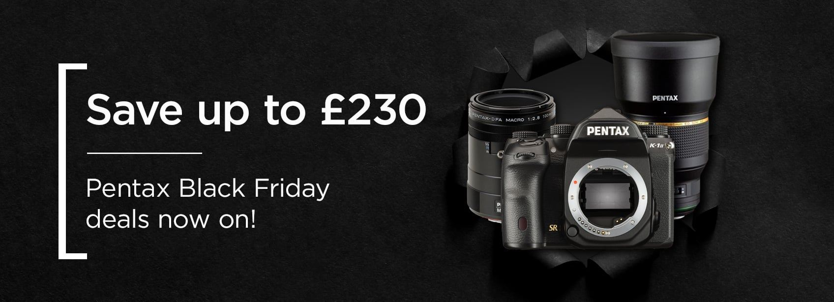 Save up to £230 - Pentax Black Friday deals now on!
