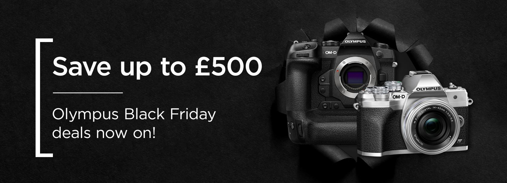 Save up to £500 - Olympus Black Friday deals now on!