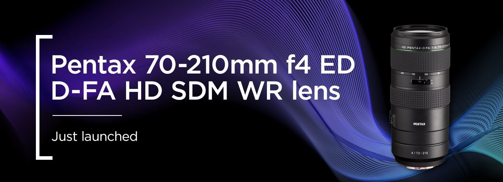Pentax 70-210mm f4 ED D-FA HD SDM WR Lens - just launched