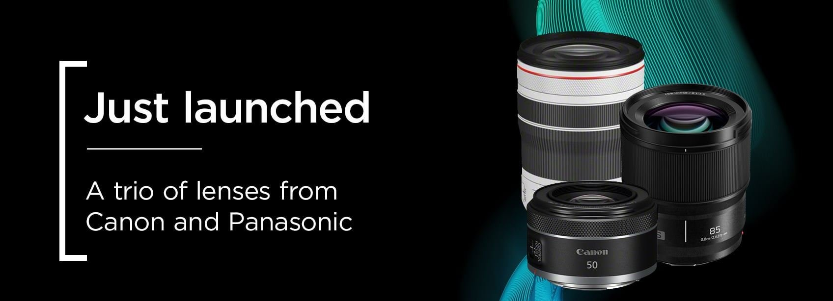 Just launched - A trio of lenses from Canon and Panasonic