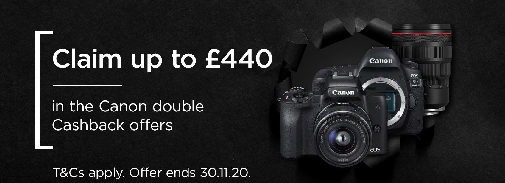 Canon double cashback | Up to £440 Cashback