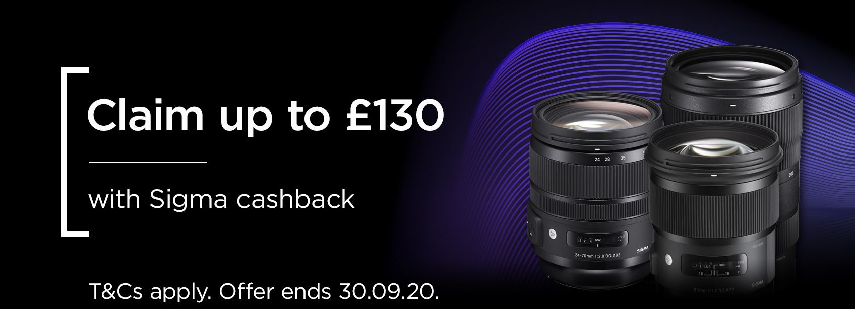 Claim up to £130 with Sigma cashback T&Cs apply. Offer ends 30.09.20