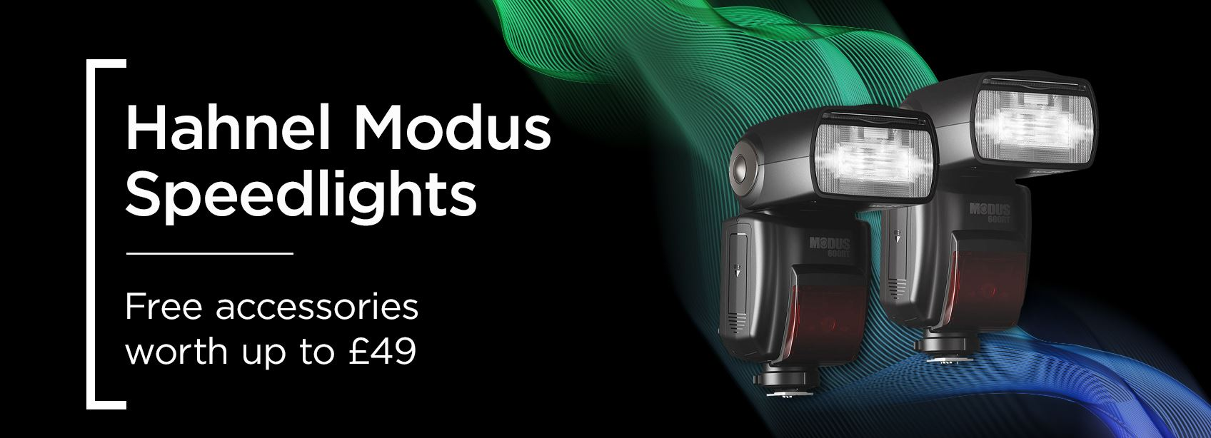 Free accessories worth up to £49 | Hahnel Modus Pro Kits & 360 Speedlights