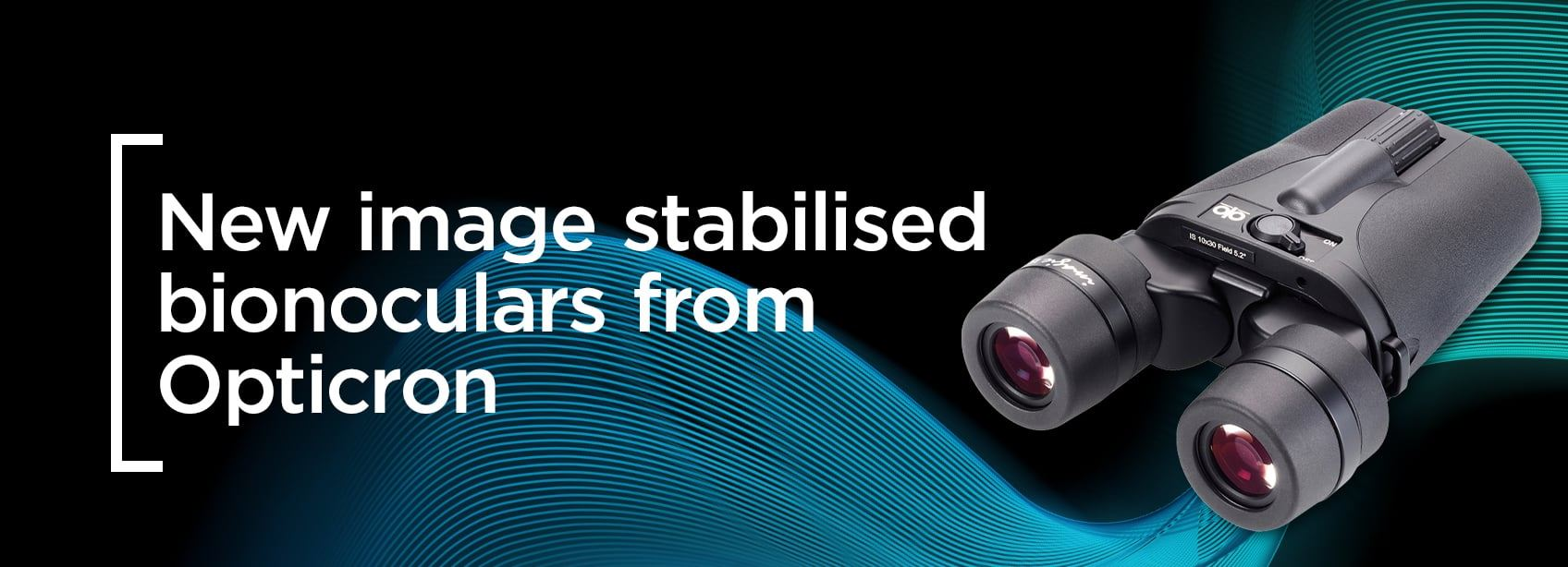 New from Opticron | Image Stabilised Binoculars!