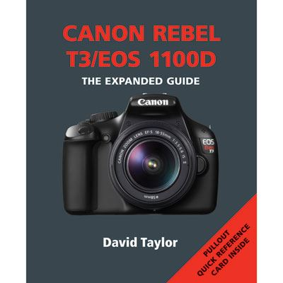 Image of The Expanded Guide - Canon Rebel T3/EOS 1100D