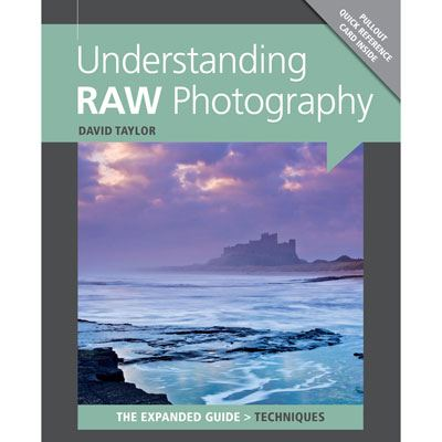 The Expanded Guide - Understanding RAW Photography