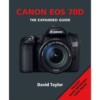 Image of The Expanded Guide - Canon EOS 70D