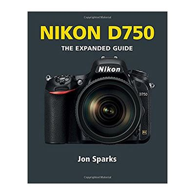 The Expanded Guide - Nikon D750