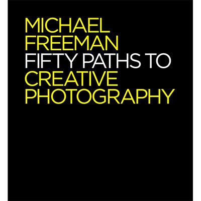 Image of Fifty Paths to Creative Photography